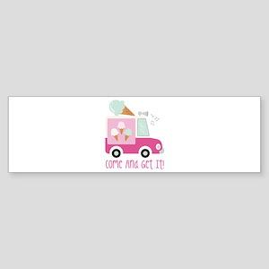 Come And Get It! Bumper Sticker