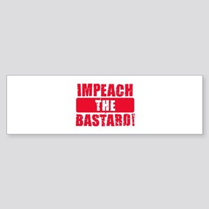 Impeach the Bastard - Red Bumper Sticker