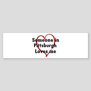 Loves me: Pittsburgh Bumper Sticker