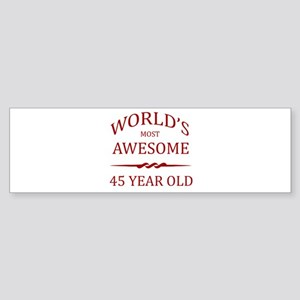 World's Most Awesome 45 Year Old Sticker (Bumper)