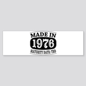 Made in 1976 - Maturity Date TDB Sticker (Bumper)