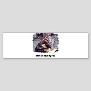 GLAD YOUR MY DAD Bumper Sticker