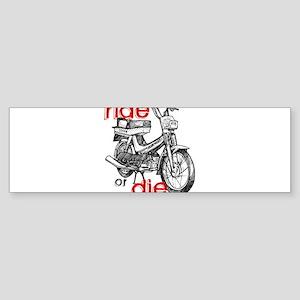 ride or die Bumper Sticker
