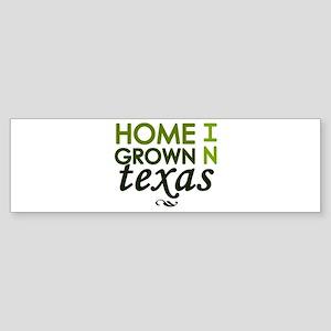 'Home Grown In Texas' Sticker (Bumper)