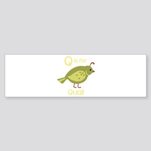 Q is for Quail Bumper Sticker