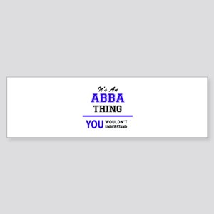 ABBA thing, you wouldn't understand Bumper Sticker
