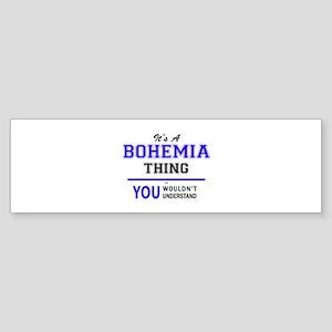 It's BOHEMIA thing, you wouldn't un Bumper Sticker