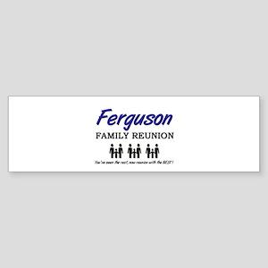 Ferguson Family Reunion Bumper Sticker