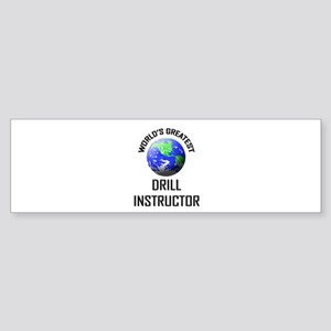 World's Greatest DRILL INSTRUCTOR Bumper Sticker