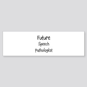 Future Speech Pathologist Bumper Sticker