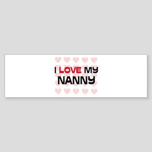 I Love My Nanny Bumper Sticker