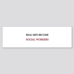 Real Men Become Social Workers Bumper Sticker