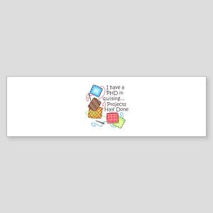 PHD IN QUILTING Bumper Sticker
