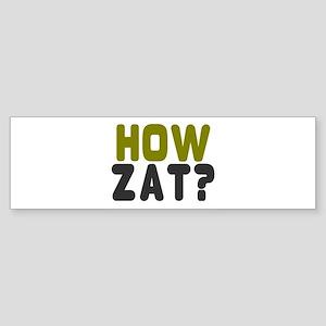 CRICKET - HOW ZAT - OUT!! Bumper Sticker