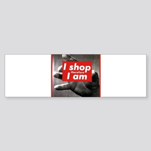 I shop therefore I am Sticker (Bumper)