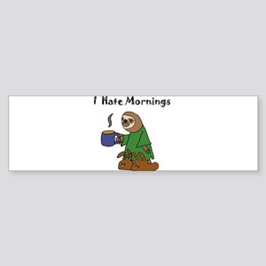 Funny Sloth Hates Mornings Bumper Sticker