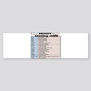 senior texting code Bumper Sticker