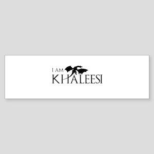 I am Khaleesi Bumper Sticker