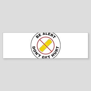 Be Alert Don't Get Hurt Bumper Sticker