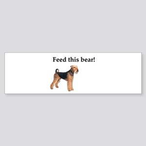 Airedales are so hungry they're lik Bumper Sticker