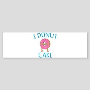 I Donut Care Bumper Sticker