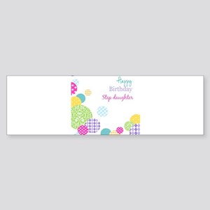 Happy Birthday Step Daughter Bumper Sticker