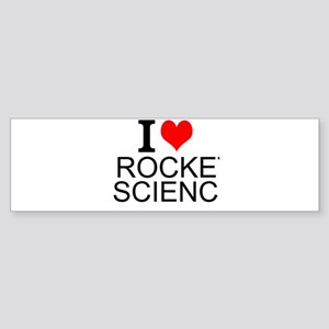 I Love Rocket Science Bumper Sticker