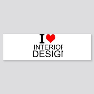 I Love Interior Design Bumper Sticker