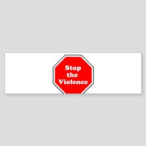 Stop the violence Bumper Sticker