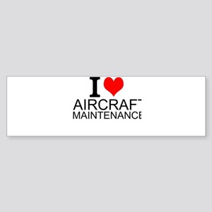 I Love Aircraft Maintenance Bumper Sticker