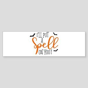 SPELL ON YOU Bumper Sticker