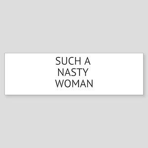 Such A Nasty Woman Bumper Sticker