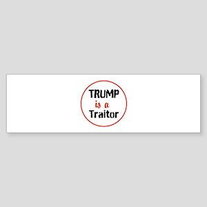 Trump is a traitor Bumper Sticker