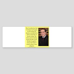 Antonin Scalia quote Bumper Sticker
