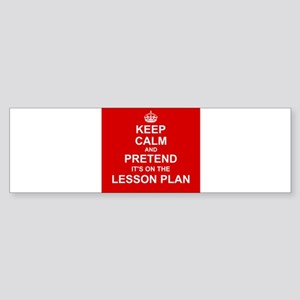 Keep Calm and Pretend it's on the Lesson Plan Bump