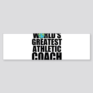 World's Greatest Athletic Coach Bumper Sticker