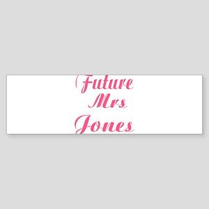 Future Mrs. Jones Bumper Sticker