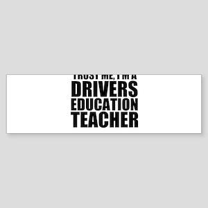 Trust Me, I'm A Drivers Education Teacher Bump