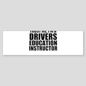 Trust Me, I'm A Drivers Education Instructor B