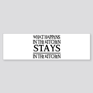STAYS IN THE KITCHEN Bumper Sticker