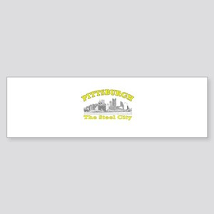 Pittsburgh . . . The Steel Ci Bumper Sticker