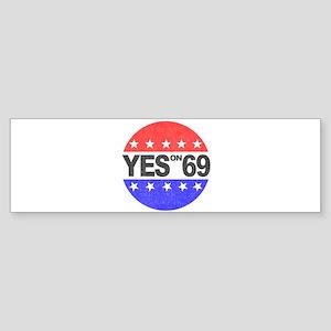 YES on 69 Bumper Sticker