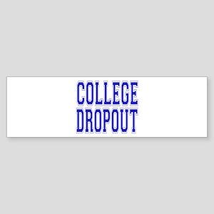 College Dropout Bumper Sticker