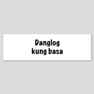 Danglog kung basa Bumper Sticker