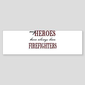 My Heroes have always been Fi Bumper Sticker