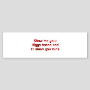 Show me your Higgs Sticker (Bumper)