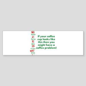 Coffee Problem Funny Starbucks cup Sticker (Bumper