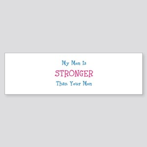 My Mom Is Stronger Than Your Mom Sticker (Bumper)