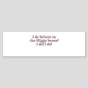 Believe in the Higgs Boson Sticker (Bumper)