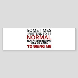 Sometimes I pretend to be normal Sticker (Bumper)